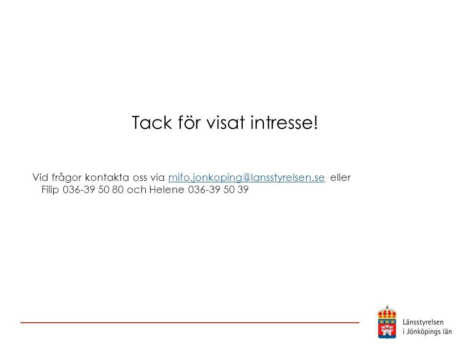 Tack för visat intresse! Vid frågor kontakta oss via mifo.jonkoping@lansstyrelsen.se eller Filip 036-39 50 80 och Helene 036-39 50 39mifo.jonkoping@la