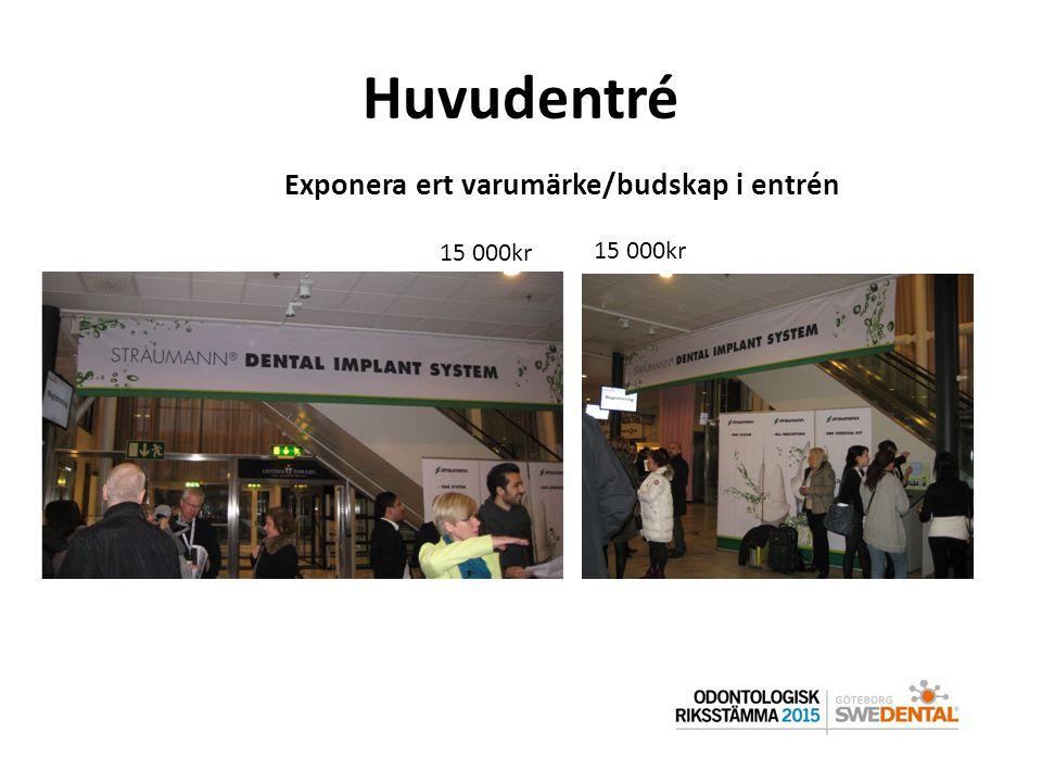 Huvudentré Exponera ert varumärke/budskap i entrén 15 000kr