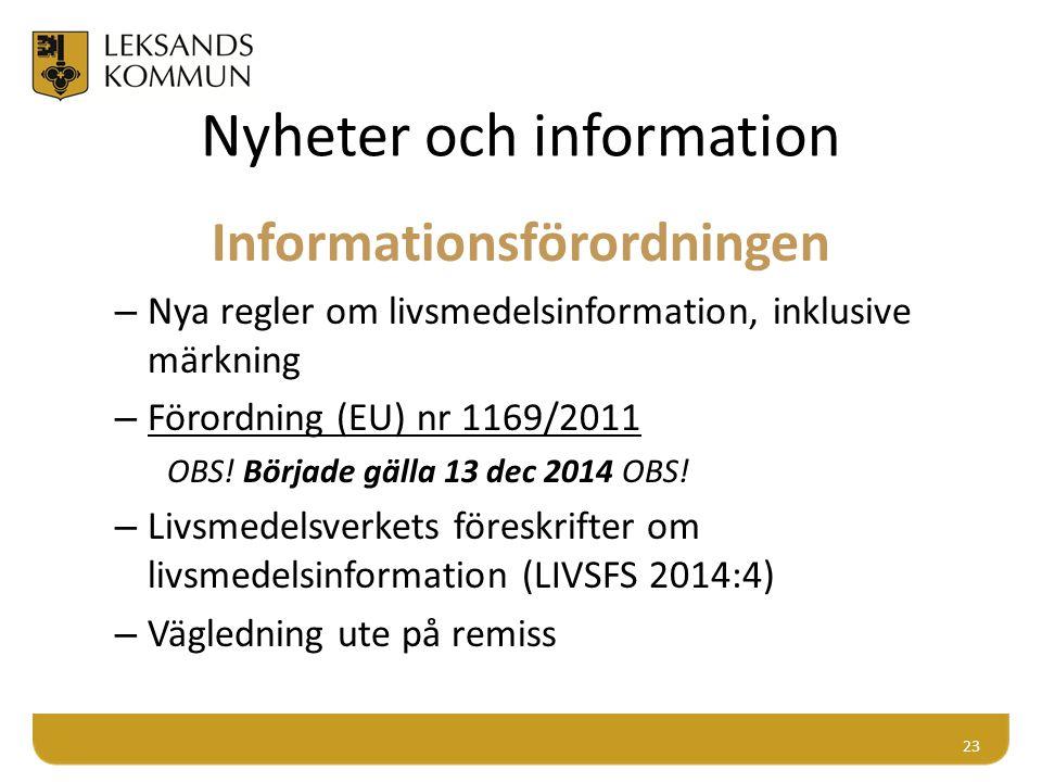 Nyheter och information Informationsförordningen – Nya regler om livsmedelsinformation, inklusive märkning – Förordning (EU) nr 1169/2011 OBS! Började