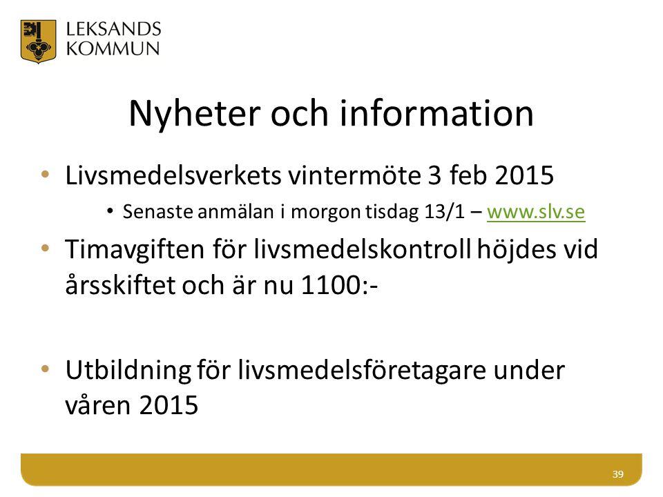 Nyheter och information Livsmedelsverkets vintermöte 3 feb 2015 Senaste anmälan i morgon tisdag 13/1 – www.slv.sewww.slv.se Timavgiften för livsmedels