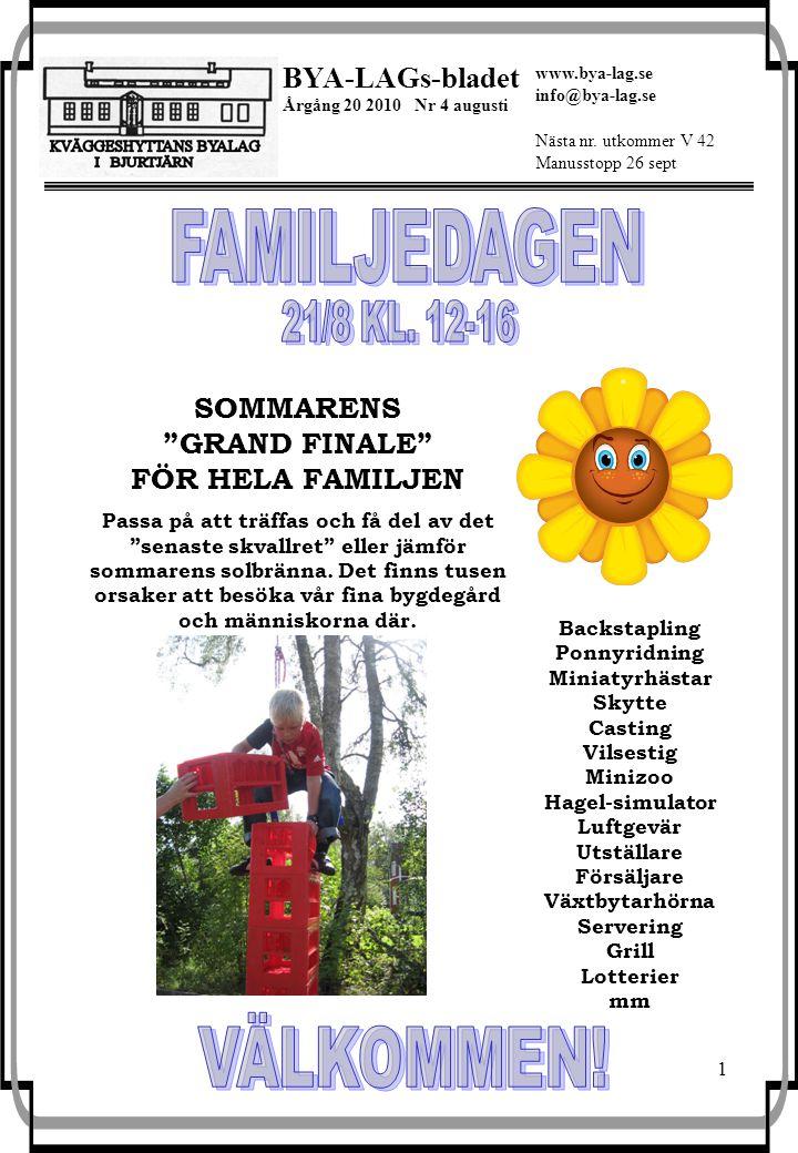 1 BYA-LAGs-bladet Årgång 20 2010 Nr 4 augusti Nästa nr.