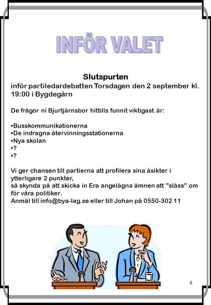 6 Slutspurten inför partiledardebatten Torsdagen den 2 september kl.