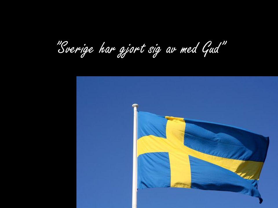 """""""Sverige har gjort sig av med Gud"""""""