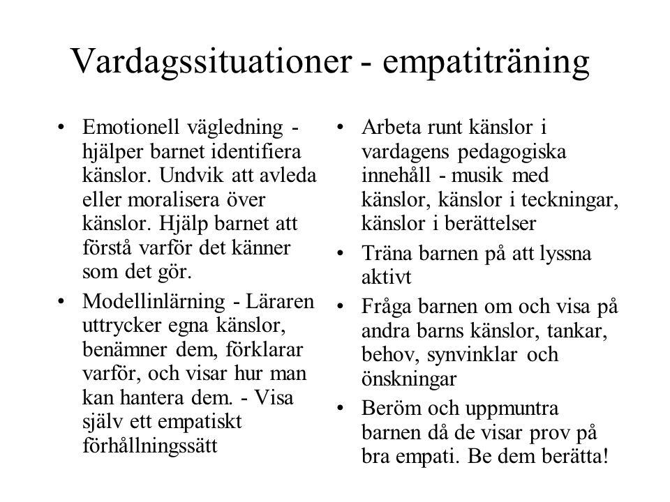 Vardagssituationer - empatiträning Emotionell vägledning - hjälper barnet identifiera känslor.