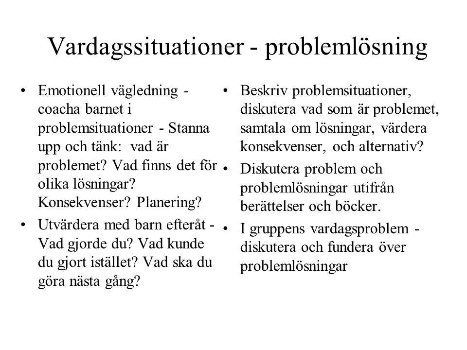 Vardagssituationer - problemlösning Emotionell vägledning - coacha barnet i problemsituationer - Stanna upp och tänk: vad är problemet.