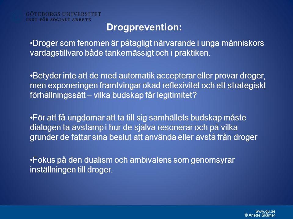 www.gu.se Droger som fenomen är påtagligt närvarande i unga människors vardagstillvaro både tankemässigt och i praktiken.