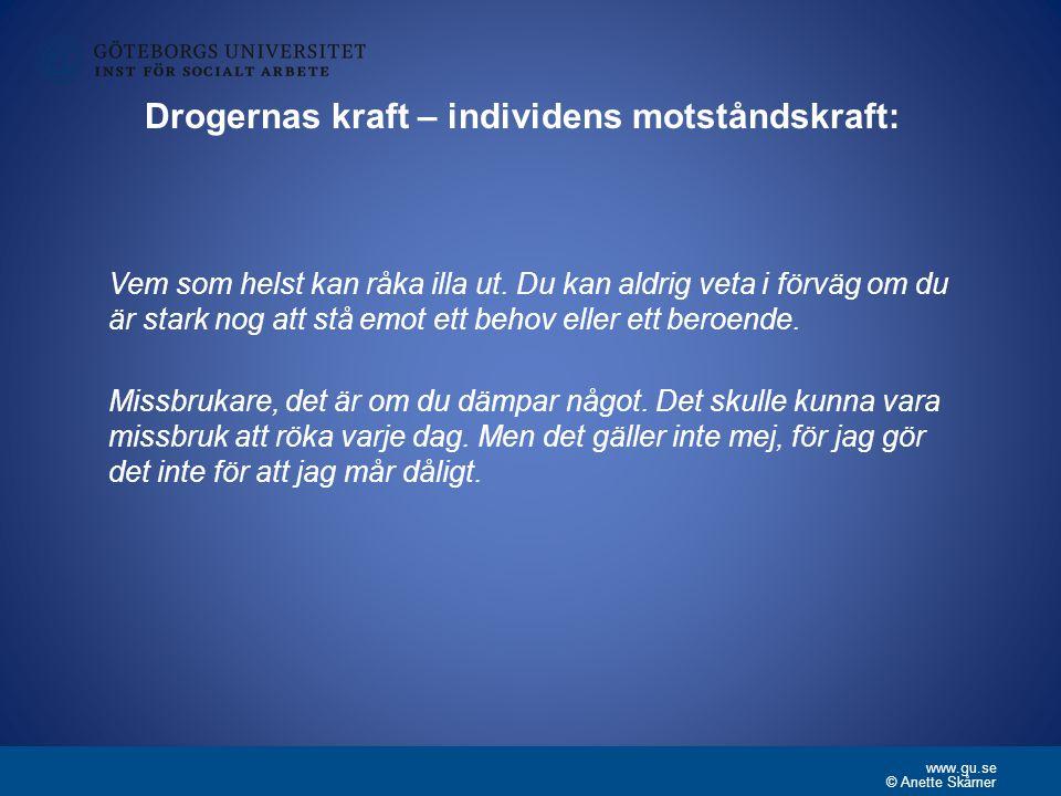 www.gu.se Drogernas dubba innebörder: fest, rekreation och skaparkraft eller elände, destruktivitet och social exkludering