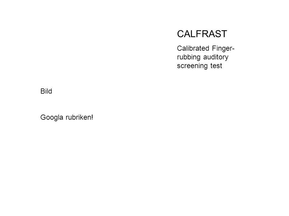 CALFRAST Calibrated Finger- rubbing auditory screening test Bild Googla rubriken!