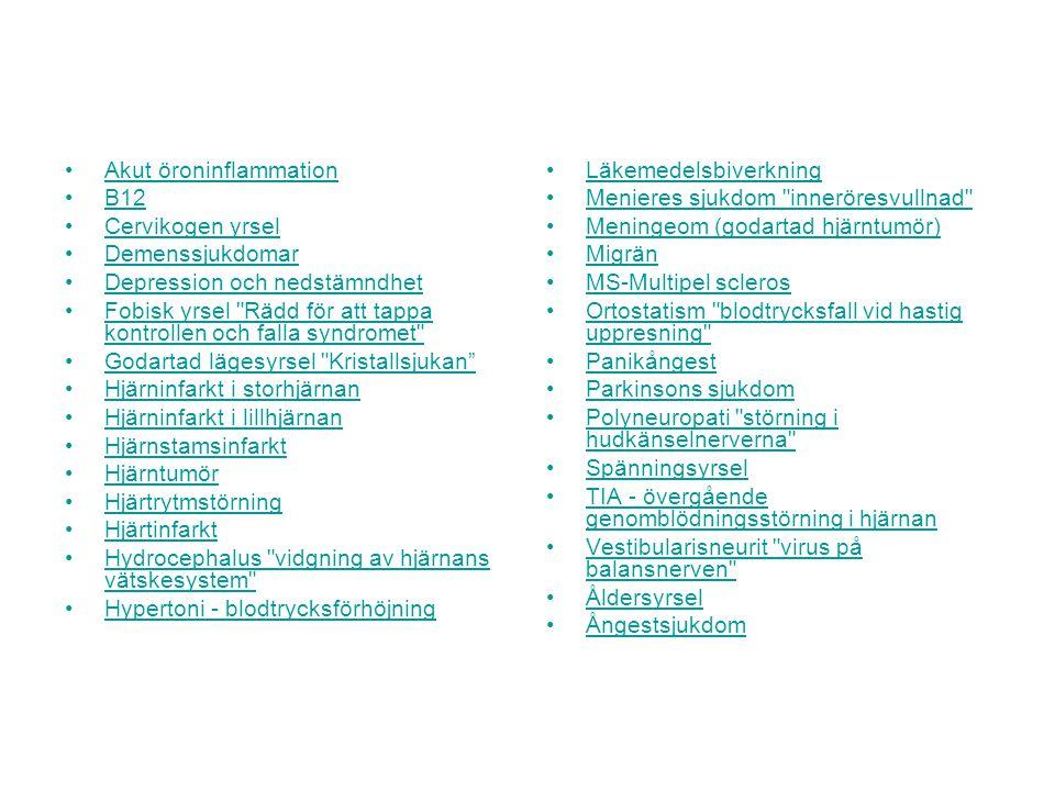 Öronläkare Neurolog Internmedicinare Kardiolog Ortoped Geriatriker Psykiatriker ÖNH-status Neurologstatus Hjärta/kärl/EKG Halsrygg/höfter/knä Farmakologisk genomgång Sociala situation Psykstatus Allmänläkare