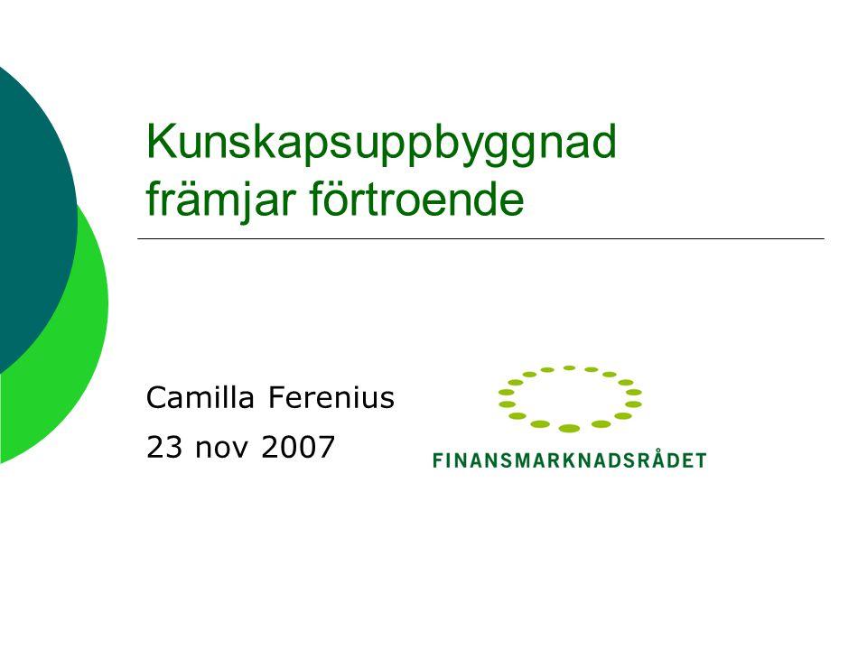 Kunskapsuppbyggnad främjar förtroende Camilla Ferenius 23 nov 2007