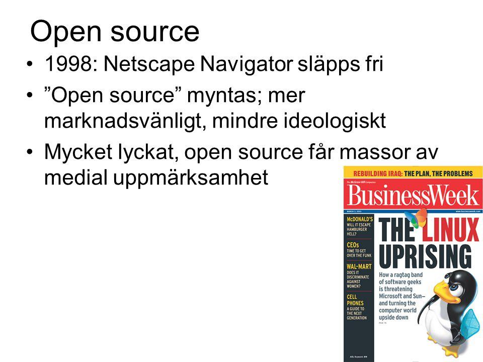Open source 1998: Netscape Navigator släpps fri Open source myntas; mer marknadsvänligt, mindre ideologiskt Mycket lyckat, open source får massor av medial uppmärksamhet