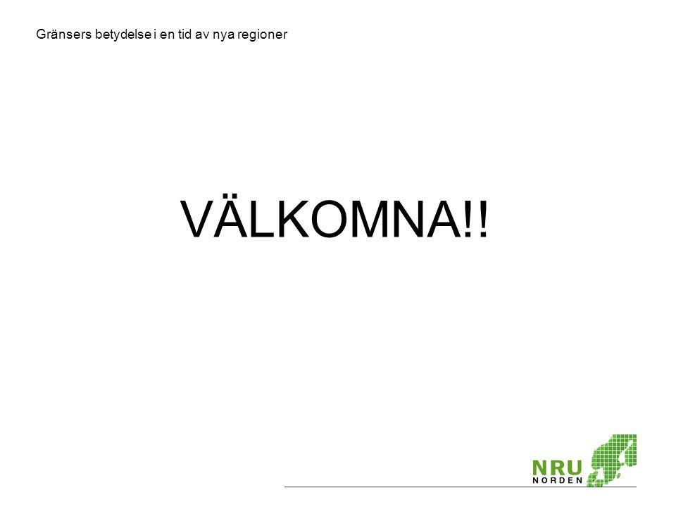 Gränsers betydelse i en tid av nya regioner VÄLKOMNA!!