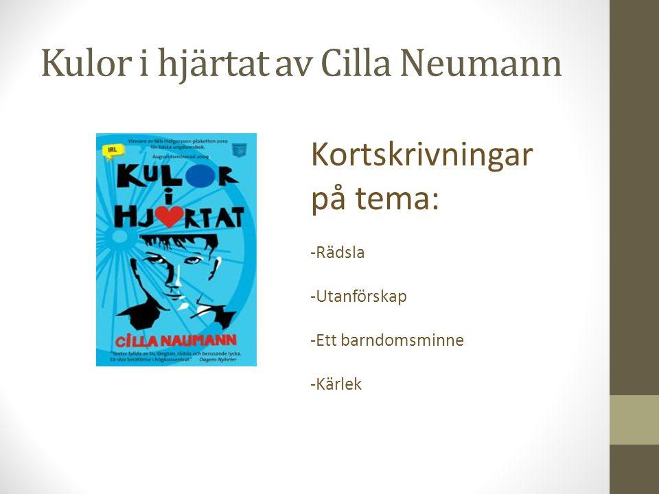 Kulor i hjärtat av Cilla Neumann Kortskrivningar på tema: -Rädsla -Utanförskap -Ett barndomsminne -Kärlek