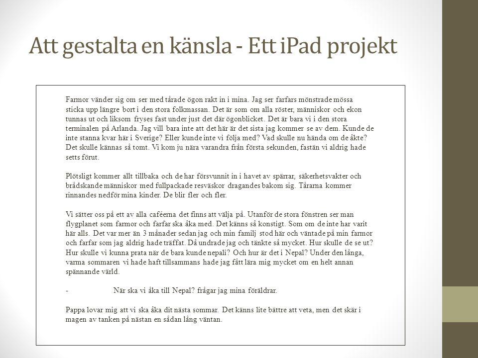Att gestalta en känsla - Ett iPad projekt Farmor vänder sig om ser med tårade ögon rakt in i mina.