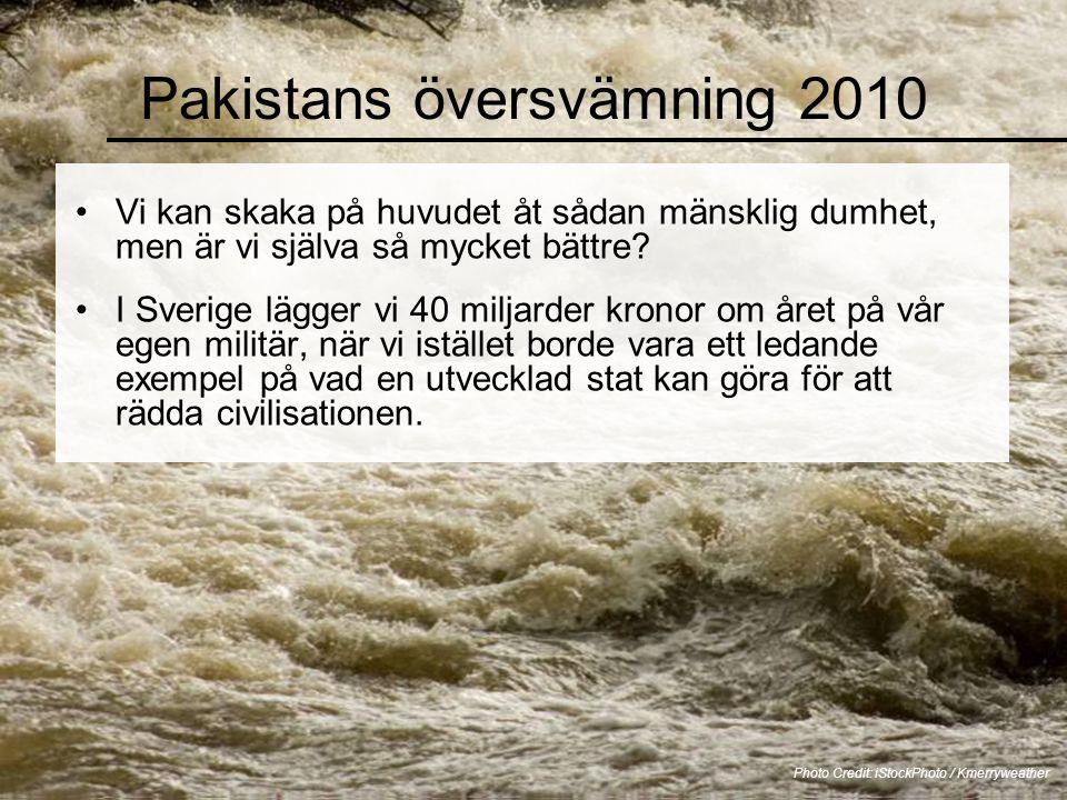 Pakistans översvämning 2010 För 20 år sedan, eller lite mer, valde Pakistan att definiera säkerhet främst i militära termer. När man borde ha invester