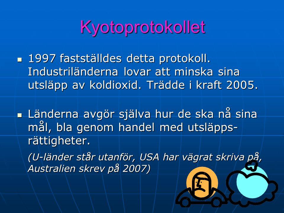 Kyotoprotokollet 1997 fastställdes detta protokoll. Industriländerna lovar att minska sina utsläpp av koldioxid. Trädde i kraft 2005. 1997 fastställde