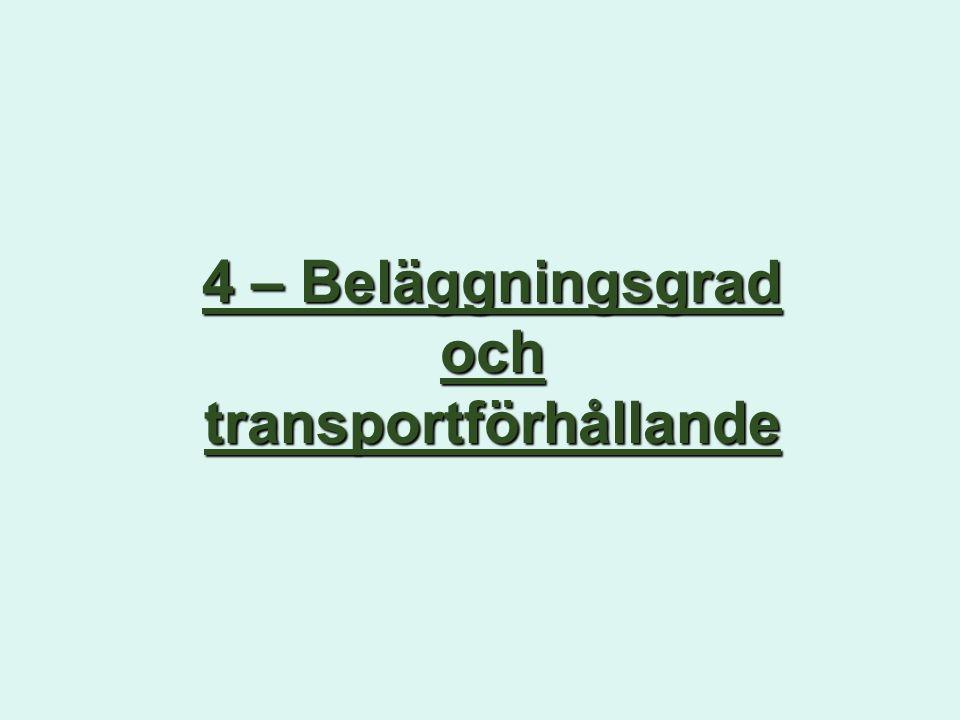 4 – Beläggningsgrad och transportförhållande