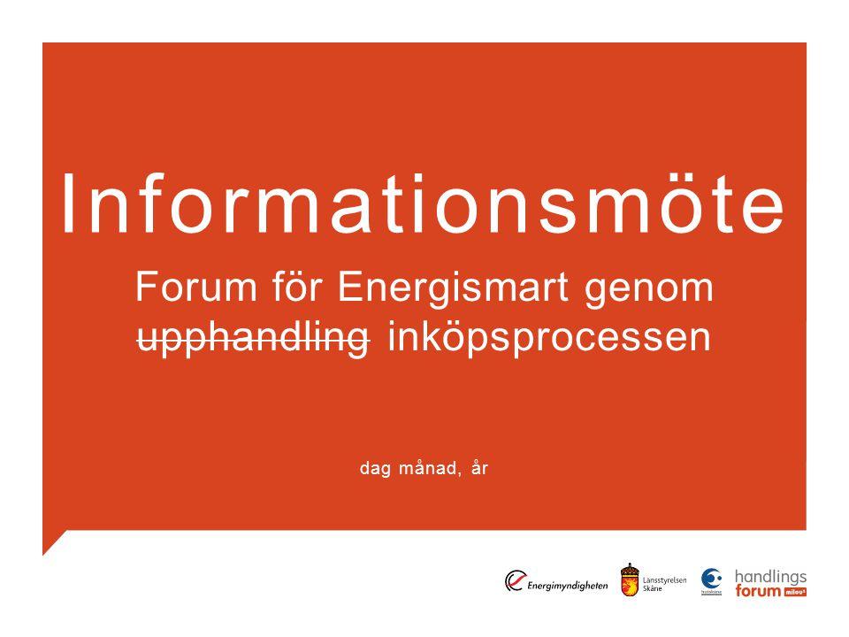 Informationsmöte Forum för Energismart genom upphandling inköpsprocessen dag månad, år