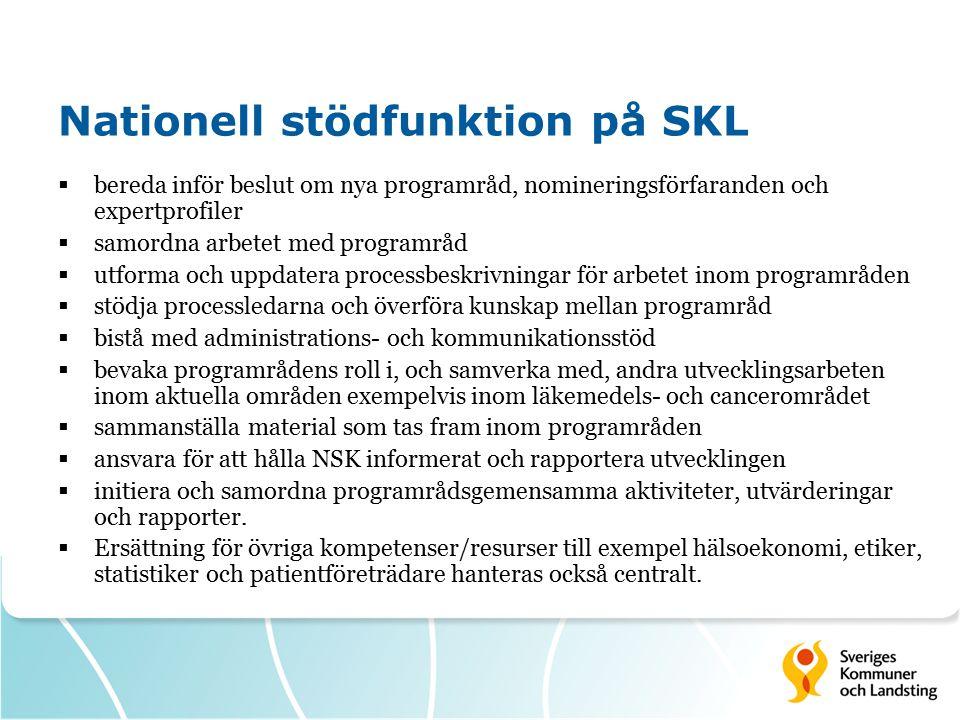 Nationell stödfunktion på SKL  bereda inför beslut om nya programråd, nomineringsförfaranden och expertprofiler  samordna arbetet med programråd  u