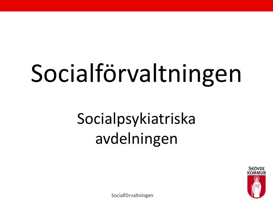 Socialförvaltningen Socialpsykiatriska avdelningen Socialförvaltningen