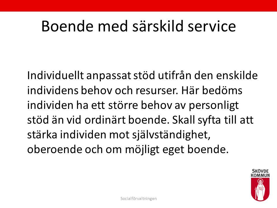 Boende med särskild service Individuellt anpassat stöd utifrån den enskilde individens behov och resurser. Här bedöms individen ha ett större behov av
