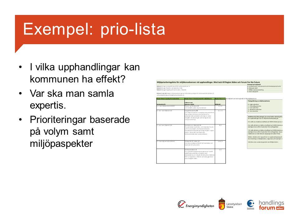 Exempel: prio-lista I vilka upphandlingar kan kommunen ha effekt.