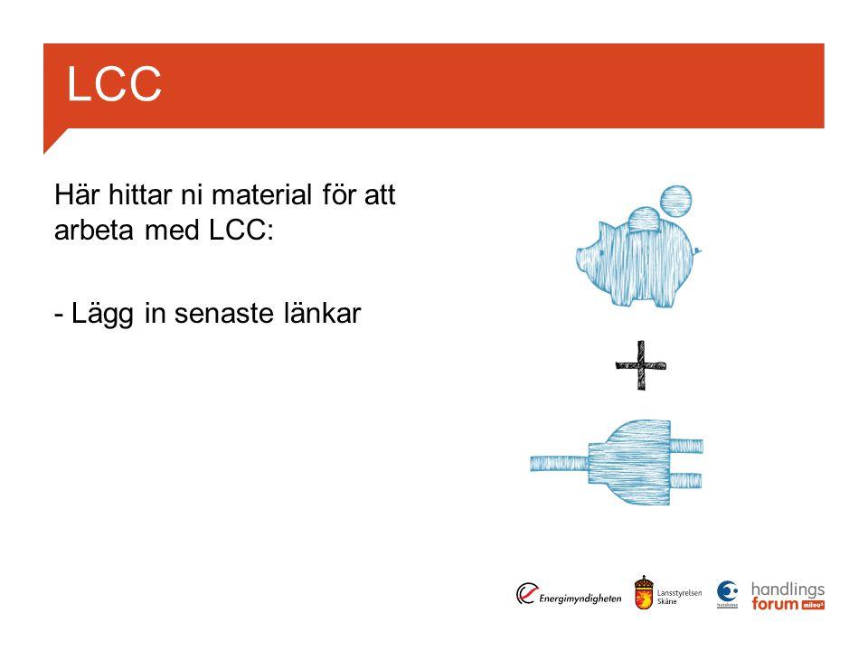 LCC Här hittar ni material för att arbeta med LCC: - Lägg in senaste länkar