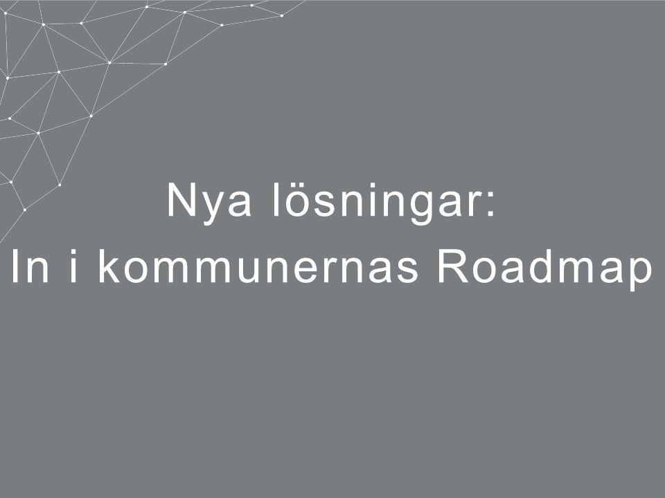 Nya lösningar: In i kommunernas Roadmap