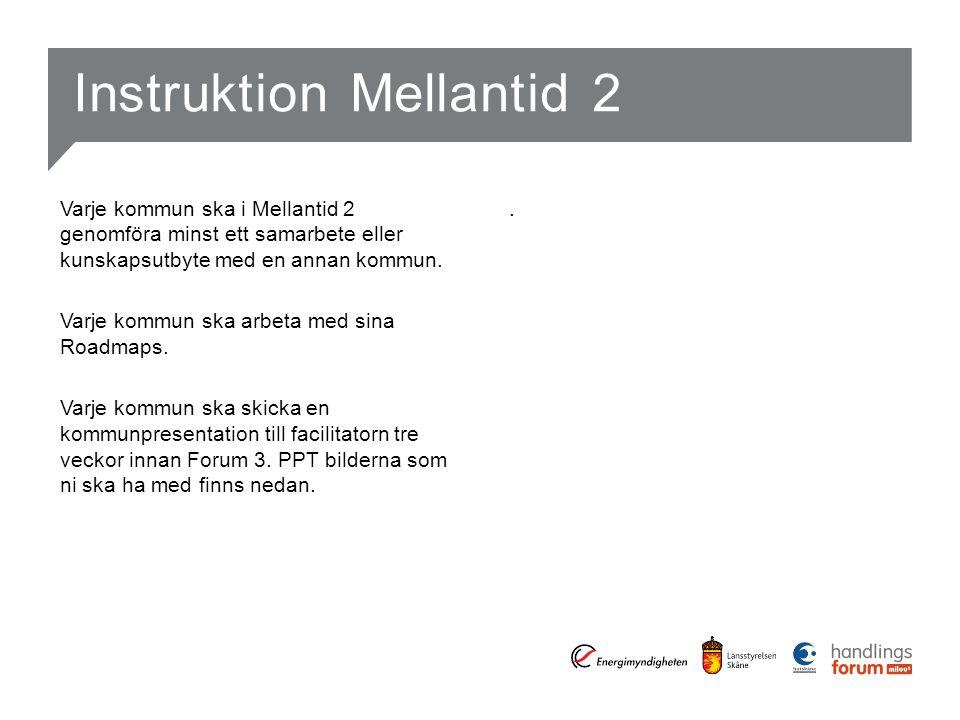 Instruktion Mellantid 2 Varje kommun ska i Mellantid 2 genomföra minst ett samarbete eller kunskapsutbyte med en annan kommun.