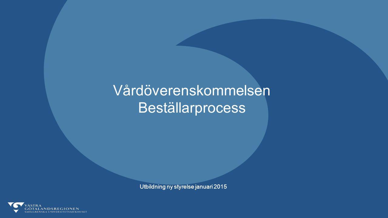 Vårdöverenskommelsen Beställarprocess Utbildning ny styrelse januari 2015