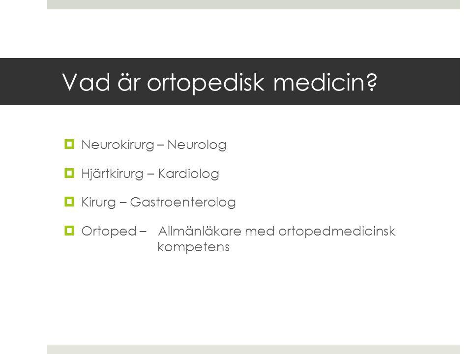 Neurokirurg – Neurolog  Hjärtkirurg – Kardiolog  Kirurg – Gastroenterolog  Ortoped – Allmänläkare med ortopedmedicinsk kompetens