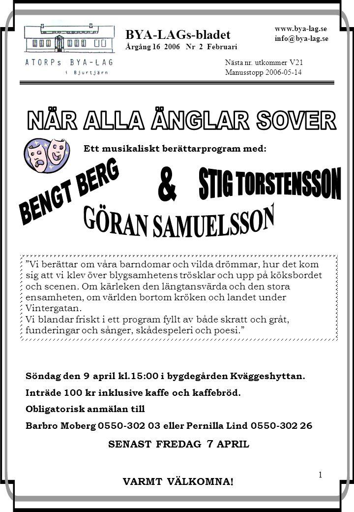 1 BYA-LAGs-bladet Årgång 16 2006 Nr 2 Februari Nästa nr.