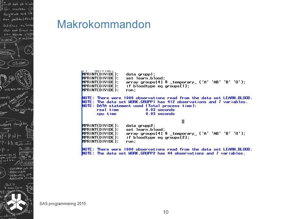 Makrokommandon 10 SAS programmering 2015