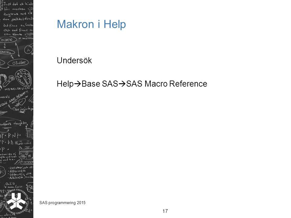 Makron i Help Undersök Help  Base SAS  SAS Macro Reference 17 SAS programmering 2015