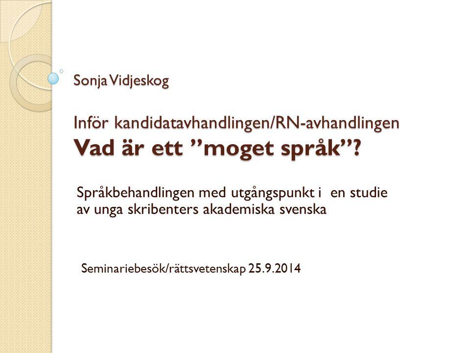 """Sonja Vidjeskog Inför kandidatavhandlingen/RN-avhandlingen Vad är ett """"moget språk""""? Språkbehandlingen med utgångspunkt i en studie av unga skribenter"""