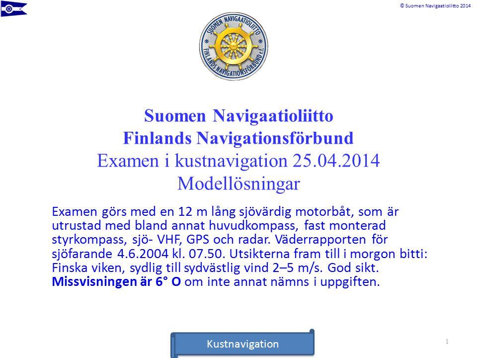 Rannikkomerenkulkuoppi © Suomen Navigaatioliitto 2014Rannikkomerenkulkuoppi 2 Uppgift 1 a.