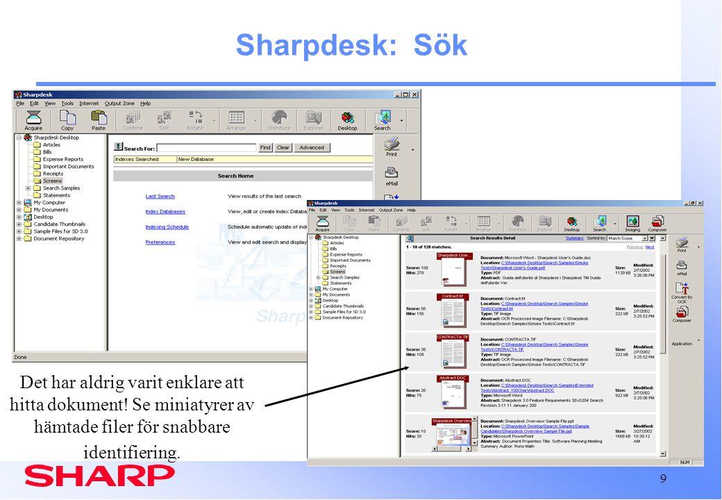 9 Sharpdesk: Sök Det har aldrig varit enklare att hitta dokument.