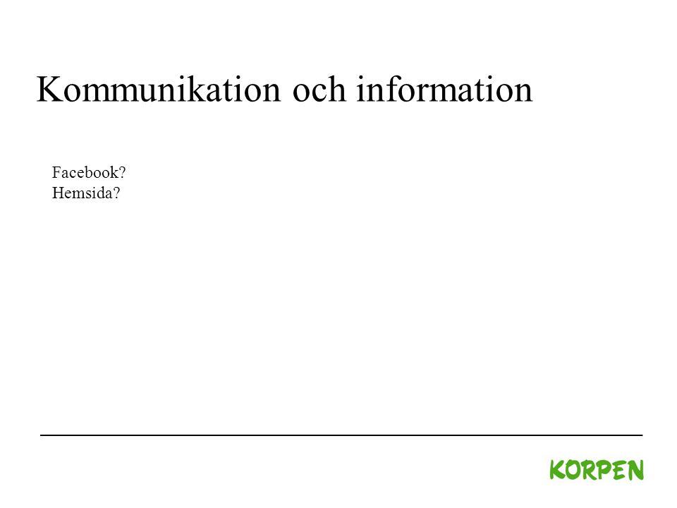Kommunikation och information Facebook? Hemsida?