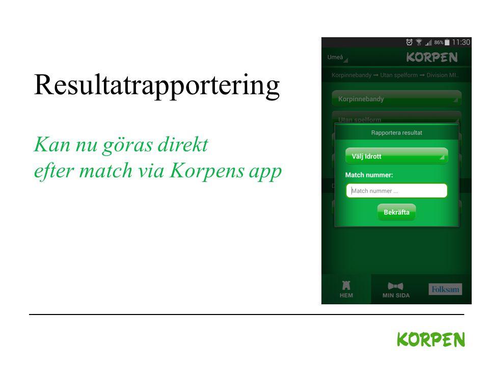 Resultatrapportering Kan nu göras direkt efter match via Korpens app