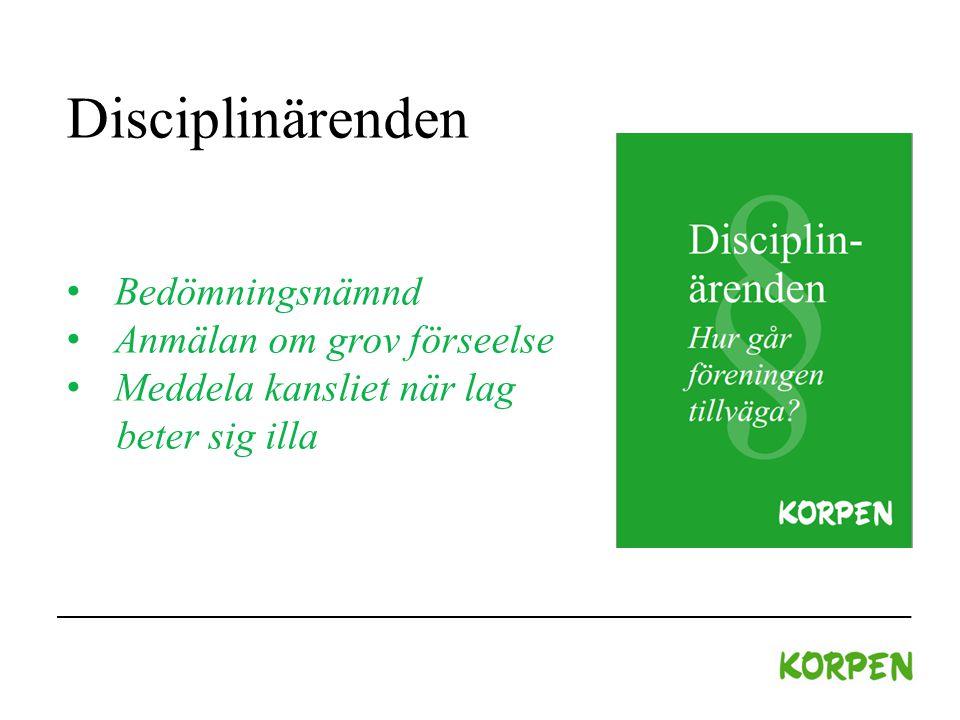 Disciplinärenden Bedömningsnämnd Anmälan om grov förseelse Meddela kansliet när lag beter sig illa