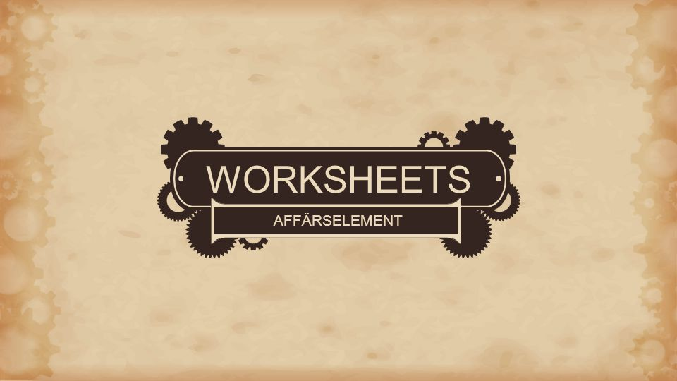 WORKSHEETS AFFÄRSELEMENT