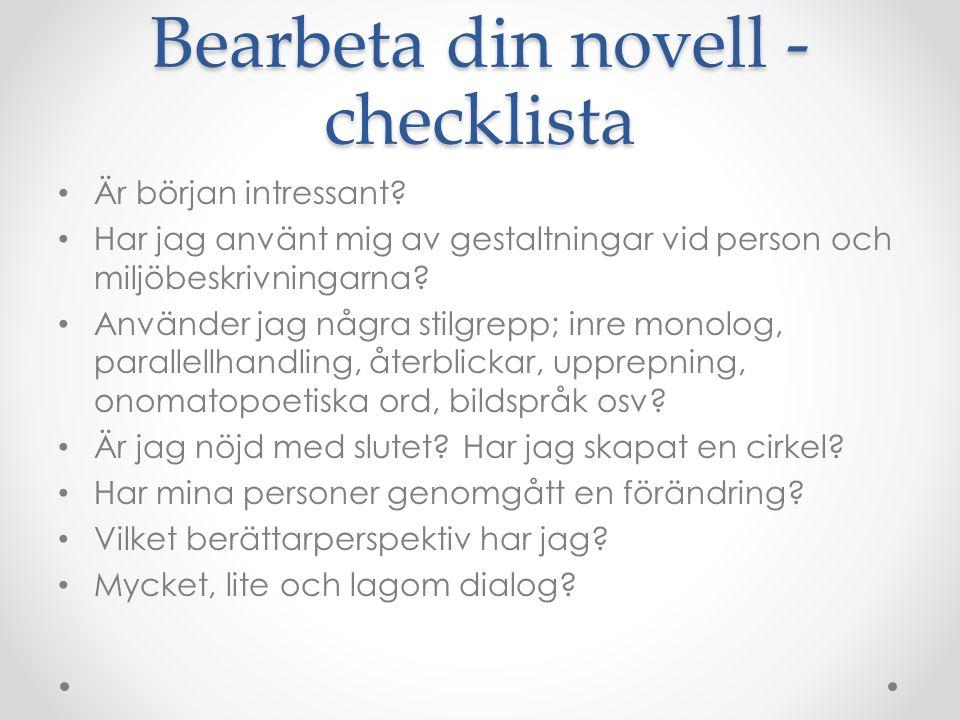 Bearbeta din novell - checklista Är början intressant.