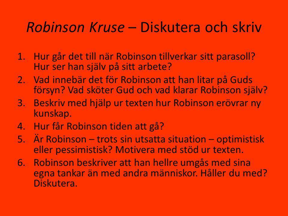 Robinson Kruse – Diskutera och skriv 1.Hur går det till när Robinson tillverkar sitt parasoll.