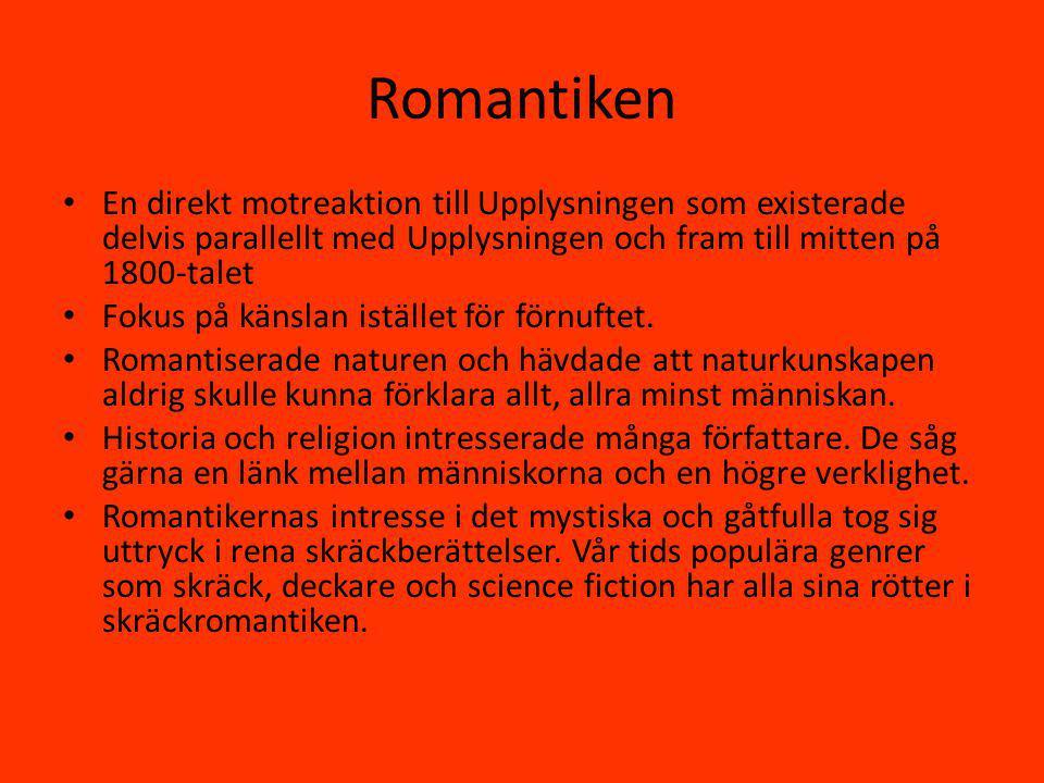 Romantiken En direkt motreaktion till Upplysningen som existerade delvis parallellt med Upplysningen och fram till mitten på 1800-talet Fokus på känslan istället för förnuftet.