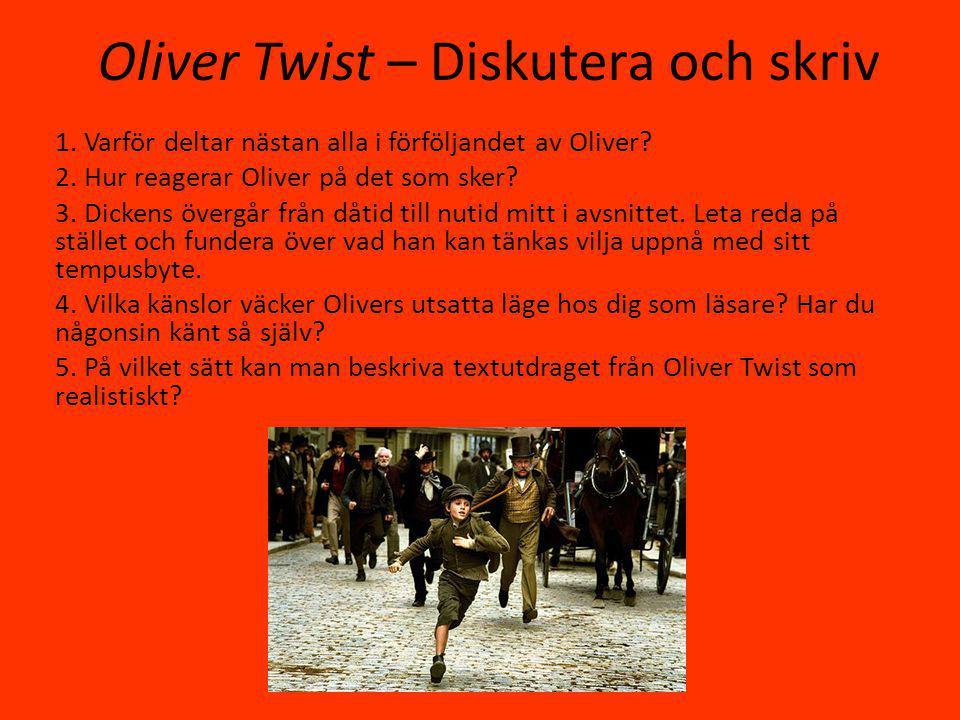 Oliver Twist – Diskutera och skriv 1.Varför deltar nästan alla i förföljandet av Oliver.