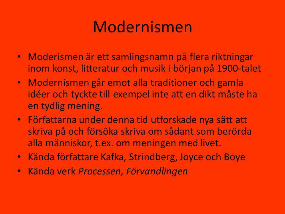 Modernismen Moderismen är ett samlingsnamn på flera riktningar inom konst, litteratur och musik i början på 1900-talet Modernismen går emot alla traditioner och gamla idéer och tyckte till exempel inte att en dikt måste ha en tydlig mening.