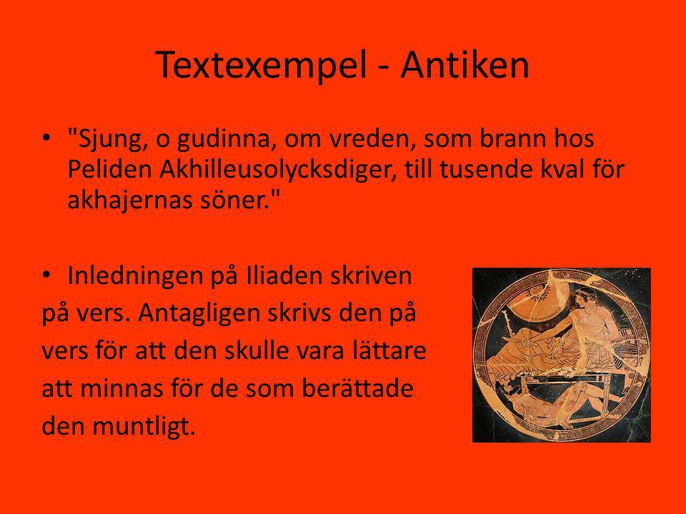 Textexempel - Antiken Sjung, o gudinna, om vreden, som brann hos Peliden Akhilleusolycksdiger, till tusende kval för akhajernas söner. Inledningen på Iliaden skriven på vers.