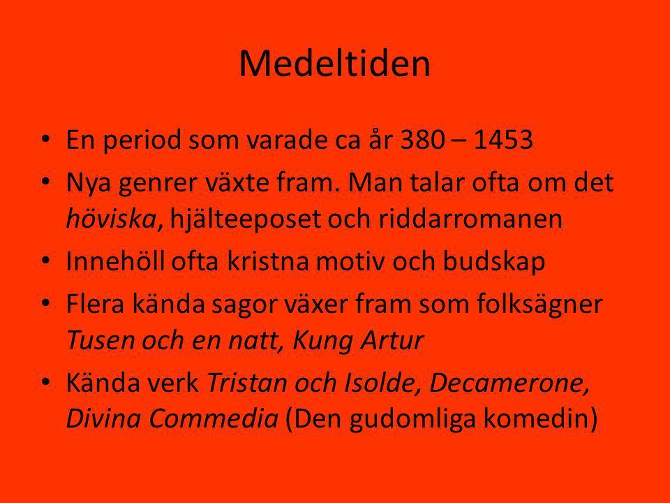 Medeltiden En period som varade ca år 380 – 1453 Nya genrer växte fram.