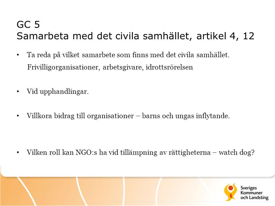 GC 5 Samarbeta med det civila samhället, artikel 4, 12 Ta reda på vilket samarbete som finns med det civila samhället. Frivilligorganisationer, arbets