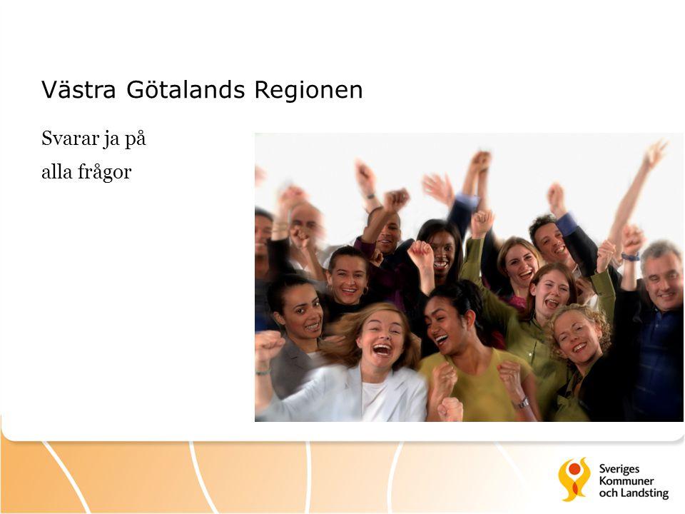 Västra Götalands Regionen Svarar ja på alla frågor
